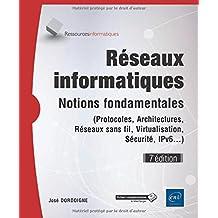 Réseaux informatiques - Notions fondamentales (7e édition) - (Protocoles, Architectures, Réseaux sans fil, Virtualisation, Sécurité, IPv6...)