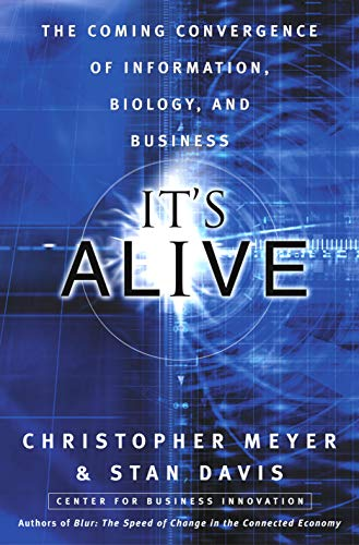 It's Alive: The Coming Convergence of Information, Biology, and Business (English Edition)