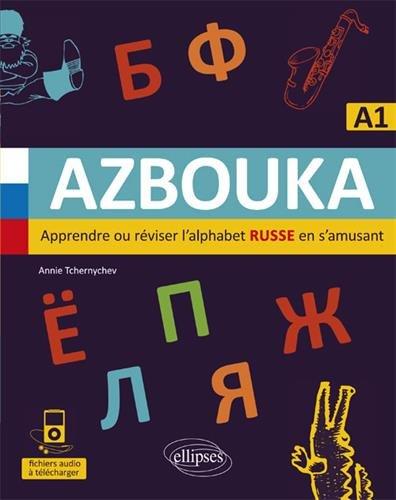AZBOUKA. Apprendre ou réviser l'alphabet russe en s'amusant. A1 (avec fichiers audio) par Annie Tchernychev