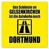 Artdiktat Auto Aufkleber - Anti Gelsenkirchen - Das Schönste an Gelsenkirchen ist die Autobahn nach Dortmund 10 cm x 10 cm