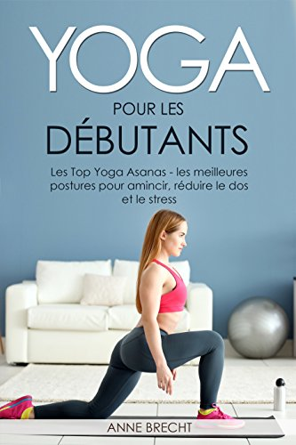 Yoga per principianti: The Top Yoga Asanas - le migliori ...