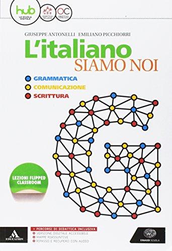 L'italiano siamo noi. Per le Scuole superiori. Con e-book. Con espansione online