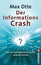 Der Informationscrash: Wie wir systematisch für dumm verkauft werden