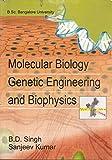 Molecular Biology Genetic Engineering and Biophysics