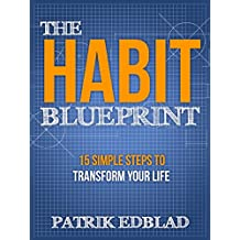 The Habit Blueprint: 15 Simple Steps to Transform Your Life (English Edition)
