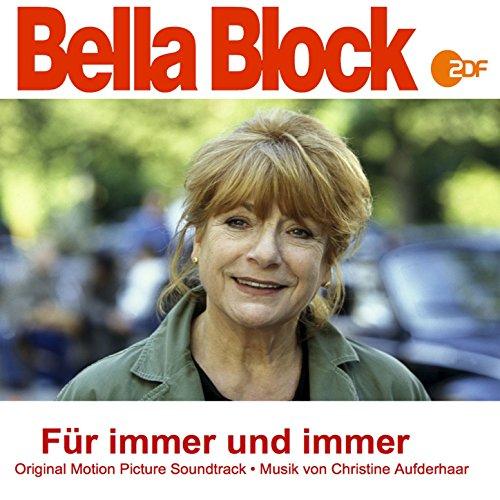 Christine Aufderhaar - Bella Block: Für immer und immer (Original Motion Picture Soundtrack)