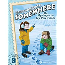 The Mystery of the Icy Paw Prints (Greetings from Somewhere Book 9) (English Edition)