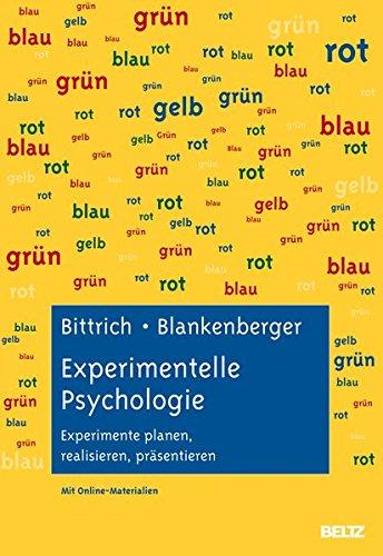 Experimentelle Psychologie: Experimente planen, realisieren, präsentieren