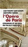 L'Opéra de Paris, coulisses et secrets du Palais Garnier par Tardieu