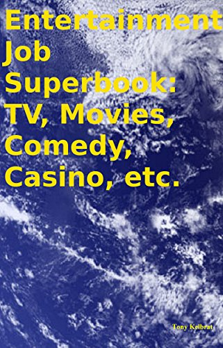 Entertainment Job Superbook: TV, Movies, Comedy, Casino, etc. (English Edition)
