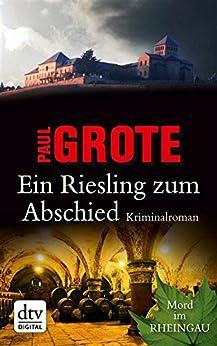 Ein Riesling zum Abschied: Kriminalroman (dtv Unterhaltung) von [Grote, Paul]