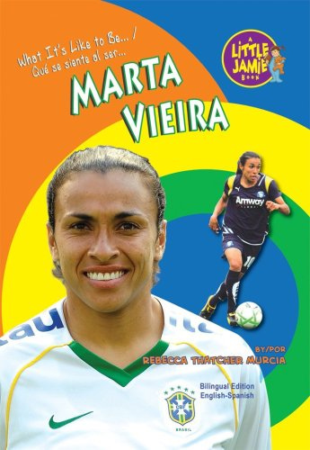 Marta Vieira (Little Jamie Books: What It's Like to Be/Un Libro: Que se siente al ser) por Becky Thatcher