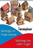 Nostalgie im Kinderzimmer: Spielzeug aus alten Tagen (Wandkalender 2015 DIN A2 hoch): Früher war alles besser (Planer, 14 Seiten) (CALVENDO Hobbys)