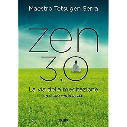 Zen 3.0: La Via Della Meditazione