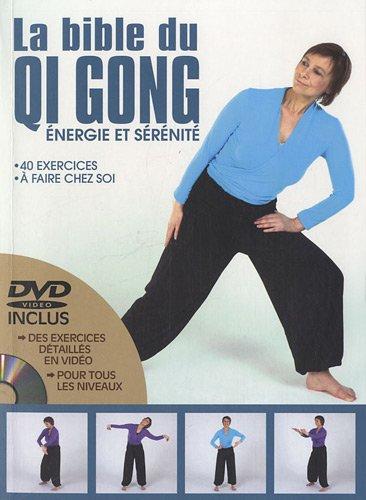 La Bible du Qi Gong : Energie et sérénité (1DVD)