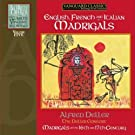 Alfred Deller: English, French and Italian Madrigals by Alfred Deller (2009-05-19)
