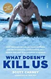 What Doesn't Kill Us: how freezing water, extreme altitude, and environmental conditi...