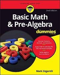 Basic Math and Pre-Algebra For Dummies by Mark Zegarelli (2016-06-13)
