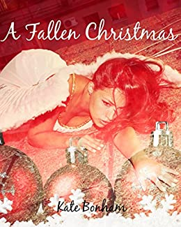 A Fallen Christmas (Fallen from Grace) by [Bonham, Kate]