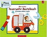 Mein erstes Feuerwehr-Bastelbuch: Schneiden, kleben, malen