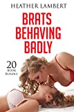 Erotica: Brats Behaving Badly (New Adult Romance Multi Book Mega Bundle Erotic Sex Tales Taboo Box Set)(New Adult Erotica, Contemporary Coming Of Age Fantasy, Fetish)
