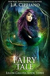 Fairy Tale: An Urban Fantasy Novel (The Lillim Callina Chronicles Book 4)