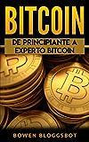Bitcoin: De principiante a Experto Bitcoin (bitcoin, Blockchain, cryptocurrency trading, cryptocurrency trading, cryptocurrency mining) (Spanish Edition)