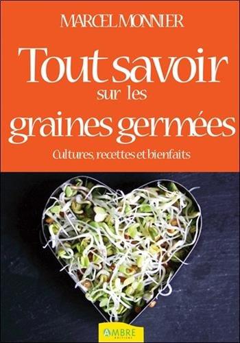 Les graines germées, livre de cultures por Marcel Monnier