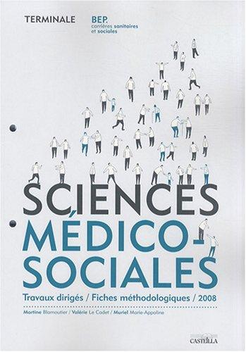 Sciences médico-sociales Tle BEP CSS : Travaux dirigés / Fiches méthodologiques par Martine Blamoutier, Valérie Le Cadet, Muriel Marie-Appoline
