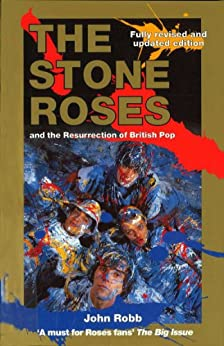 The Stone Roses And The Resurrection Of British Pop par [Robb, John]