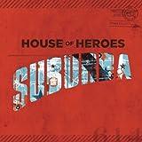 Songtexte von House of Heroes - Suburba