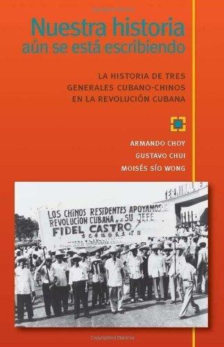 nuestra-historia-an-se-est-escribiendo-la-historia-de-tres-generales-cubano-chinos-en-la-revolucin-c