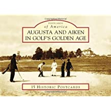 Augusta and Aiken in Golf's Golden Age (Postcards of America) by Stan Byrdy (2010-03-03)