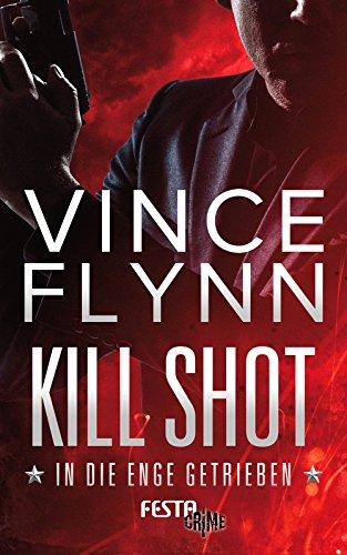 Kill Shot - In die Enge getrieben: Thriller (Mitch Rapp 2) (2 Eng)