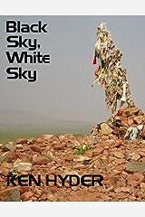 Black Sky, White Sky Kindle Edition