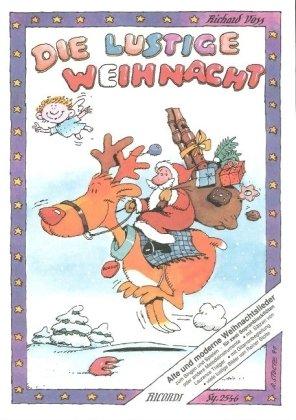 Die lustige Weihnacht: Alte und moderne Weihnachtslieder für 2 Sopranblockflöten oder andere Melodieinstrumente