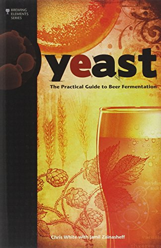 Yeast: The Practical Guide to Beer Fermentation par Chris White