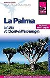 Reise Know-How Reiseführer La Palma mit den 20 schönsten Wanderungen und Faltplan