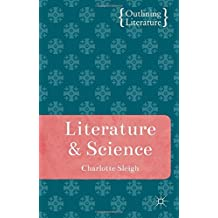 Literature and Science (Outlining Literature) by Charlotte Sleigh (2010-12-15)