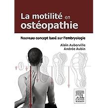 La motilité en ostéopathie. Nouveau concept basé sur l'embryologie