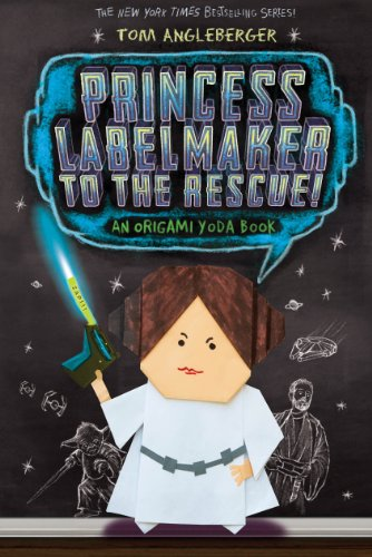 Princess Labelmaker to the Rescue (Origami Yoda Series)