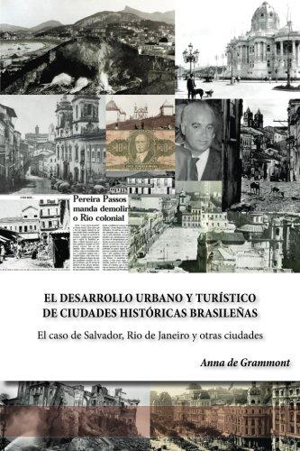 El Desarrollo Urbano y Turístico de Ciudades Históricas Brasileñas: El caso de Salvador, Rio de Janeiro y otras ciudades