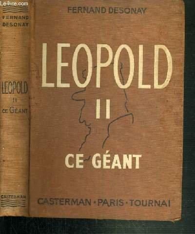 LEOPOLD II - CE GEANT par DESONAY FERNAND