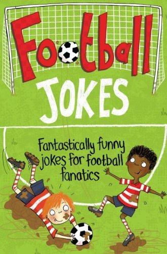 Football Jokes: Fantastically funny jokes for football fanatics by Macmillan Children's Books (2014-06-05)