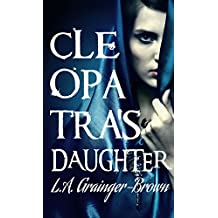 Cleopatra's Daughter (The Last Flood Trilogy, Book I) (English Edition)