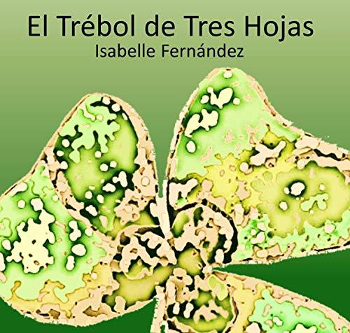 El Trébol de Tres Hojas por Isabelle Fernández