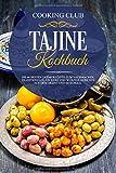 Tajine Kochbuch: Die 60 besten Tajine Rezepte zum Nachmachen. Traditionelle, leckere und würzige Gerichte aus dem Orient…