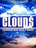 Clouds: Echoes of Nature Relaxation with Music & Nature