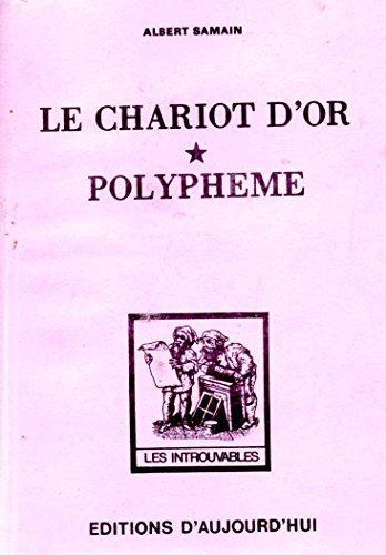 Le chariot d'or ; Polyphème