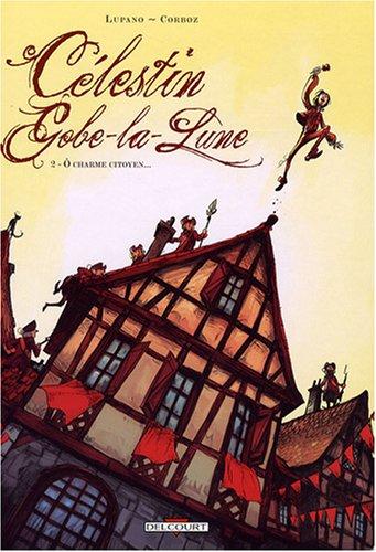 Célestin Gobe-la-Lune, Tome 2 : O charme citoyen.